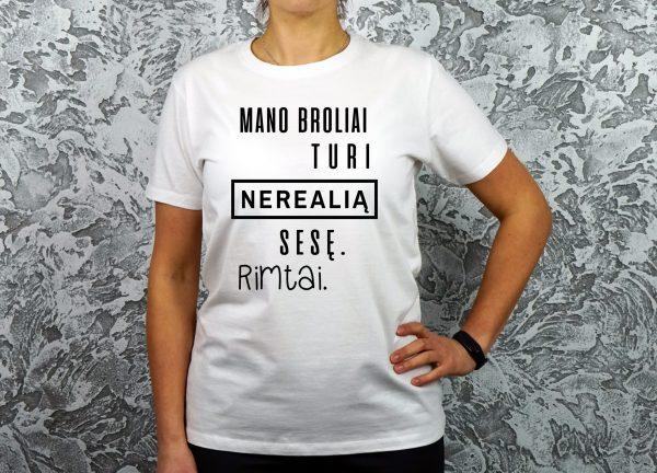 balti-moteriski-marskineliai-su-uzrasu-mano-broliai-turi-nerealia-sese-rimtai-dovana-sesei-dovana-dukrai-originalus-marskineliai-su-uzrasais-aciu-labai