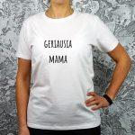 dovana mamai marškinėliai su užrašu geriausia mama