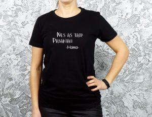 marškinėliai su užrašu mamai nes aš taip pasakiau