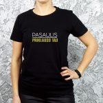 Juodi moteriški marškinėliai su užrašu Pasaulis priklauso tau