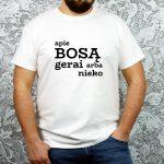 Balti vyriški marškinėliai su užrašu Apie bosą gerai arba nieko