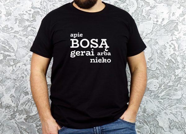Juodi vyriški marškinėliai su užrašu Apie bosą gerai arba nieko