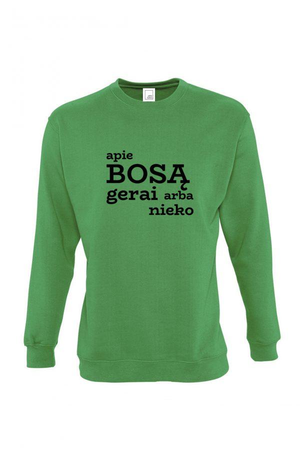 Žalias džemperis su užrašu Apie bosą gerai arba nieko